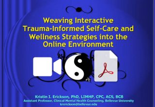 Weaving Interactive Trauma-Informed Self-Care and Wellness Strategies into the Online Environment
